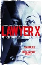 Lawyer X ebook by Patrick Carlyon, Anthony Dowsley