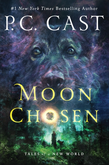 Moon Chosen - Tales of a New World eBook by P. C. Cast