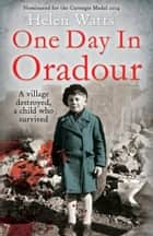 One Day in Oradour ebook by Mrs Helen Watts