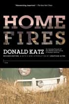 Home Fires ebook by Donald Katz