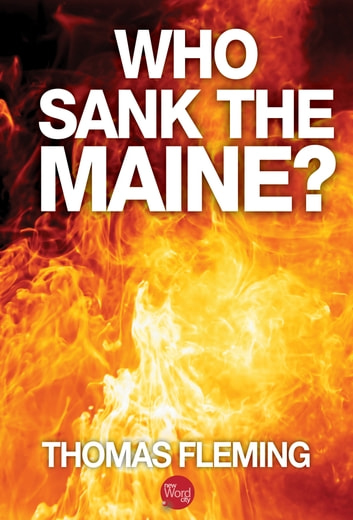 Who Sank the Maine? ebook by Thomas Fleming