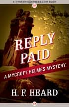 Reply Paid ebook by H. F. Heard