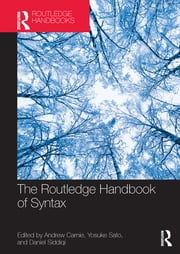 The Routledge Handbook of Syntax ebook by Andrew Carnie, Dan Siddiqi, Yosuke Sato