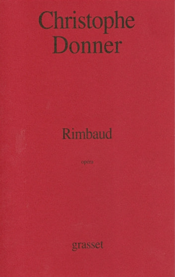 Rimbaud - Opéra ebook by Christophe Donner