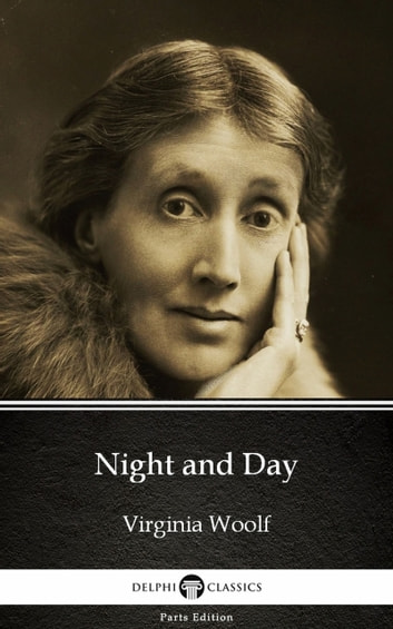 Night and Day by Virginia Woolf - Delphi Classics (Illustrated) ekitaplar by Virginia Woolf