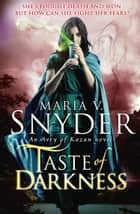 Taste Of Darkness (The Healer Series, Book 3) ekitaplar by Maria V. Snyder