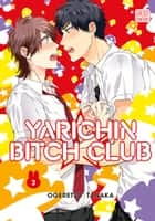 Yarichin Bitch Club, Vol. 3 (Yaoi Manga) ebook by