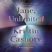 Jane, Unlimited audiobook by Kristin Cashore
