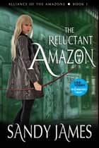 The Reluctant Amazon ebook by