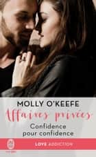 Affaires privées (Tome 2) - Confidence pour confidence ebook by Molly O'Keefe