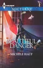 Beautiful Danger ebook by Michele Hauf