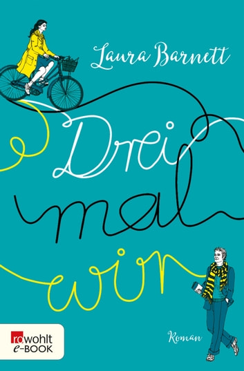 Drei mal wir ebook by Laura Barnett