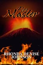 Fire Master: Book 2 of the Nanosia Series ebook by Rhonda Denise Johnson