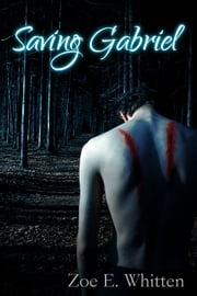 Saving Gabriel ebook by Zoe E. Whitten