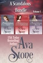 A Scandalous Bundle - Volume I ebook by Ava Stone