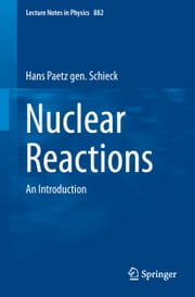 Nuclear Reactions - An Introduction ebook by Hans Paetz gen. Schieck