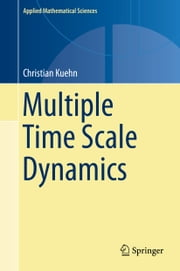 Multiple Time Scale Dynamics ebook by Christian Kuehn