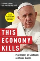 This Economy Kills ebook by Andrea Tornielli,Giacomo Galeazzi