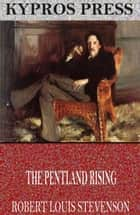The Pentland Rising ebook by Robert Louis Stevenson