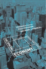 The Spatial Economy - Cities, Regions, and International Trade ebook by Paul Krugman,Masahisa Fujita,Anthony J. Venables