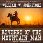 Revenge of the Mountain Man audiobook by William W. Johnstone