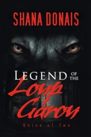 Legend of the Loup Garou - Union of Two ebook by Shana Donais