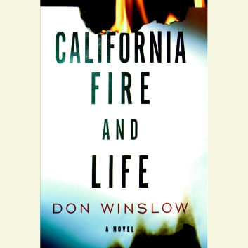 California Fire and Life audiobook by Don Winslow