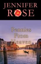 Pennies from Heaven - A Romance ebook by Jennifer Rose