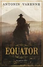 Equator ebook by Antonin Varenne, Sam Taylor (Translator)