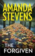The Forgiven ebook by Amanda Stevens