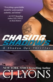 CHASING SHADOWS - Shadow Ops, Book #1 ebook by CJ Lyons