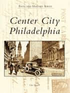 Center City Philadelphia ebook by Gus Spector