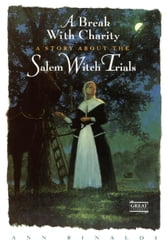 A Break with Charity - A Story about the Salem Witch Trials ebook by Ann Rinaldi