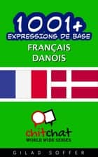 1001+ Expressions de Base Français - Danois ebook by Gilad Soffer