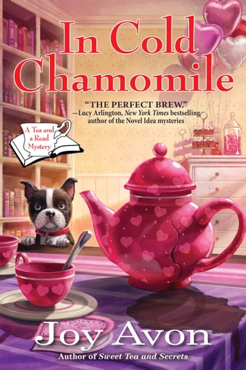 In Cold Chamomile - A Tea and a Read Mystery eBook by Joy Avon