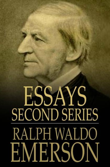 Essays second series ebook by ralph waldo emerson 9781877527784