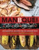 ManBQue - Meat. Beer. Rock and Roll. ebook by John Carruthers, Jesse Valenciana