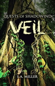 Quests of Shadowind: Veil ebook by L.A. Miller