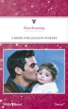 A Bride For Jackson Powers ebook by Dixie Browning