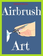 Airbrush Arts ebook by Siddharth Sharma