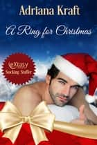 A Ring for Christmas ebook by Adriana Kraft