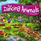 The Dancing Animals ebook by Sandi Sellen