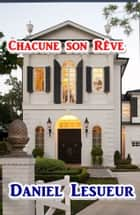 Chacune son Rêve ebook by Daniel Lesueur