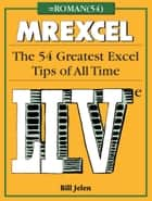 MrExcel LIVe - The 54 Greatest Excel Tips of All Time ebook by Bill Jelen