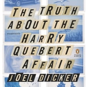 The Truth About the Harry Quebert Affair - A Novel audiobook by Joel Dicker