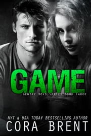 Game - Gentry Boys, #3 ebook by Cora Brent