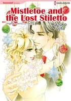 MISTLETOE AND THE LOST STILETTO - Harlequin Comics ebook by Liz Fielding, KAZUKO FUJITA