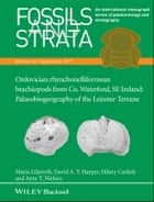 Ordovician rhynchonelliformean brachiopods from Co. Waterford, SE Ireland - Palaeobiogeography of the Leinster Terrane ebook by David A. T. Harper, Arne T. Nielsen, Hilary Carlisle,...