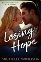Losing Hope eBook by Michelle Windsor