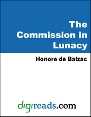 The Commission in Lunacy ebook by Balzac, Honore de